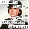 mansplain us