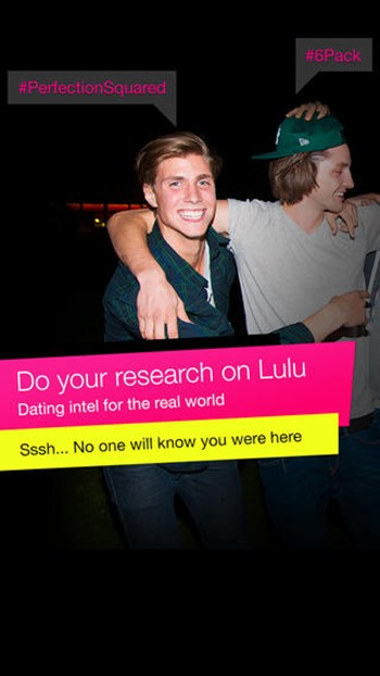 "lulu app dating By now, you may have heard of lulu, the app that lets women rate men by category (dated, hooked up, friends, etc) through multiple-choice questions, hashtags and facebook, leaving the men with an overall ""score"" and forewarning other women of their dating downfalls or perks."