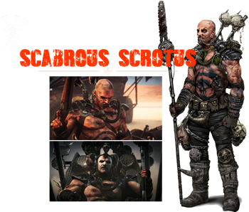 scabrous scrotus mad max