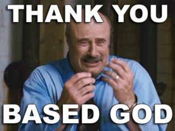 thank you based god