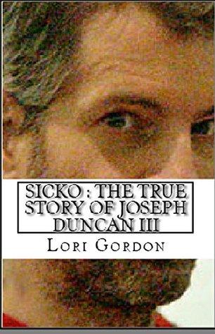 Sicko true story joseph duncan