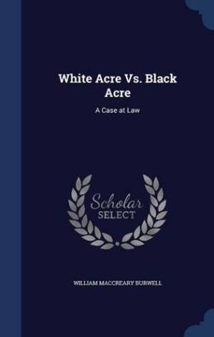 White Acre vs Black Acre